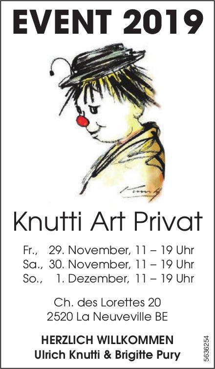 EVENT 2019 - Knutti Art Privat, 29./30. November und 1. Dezember