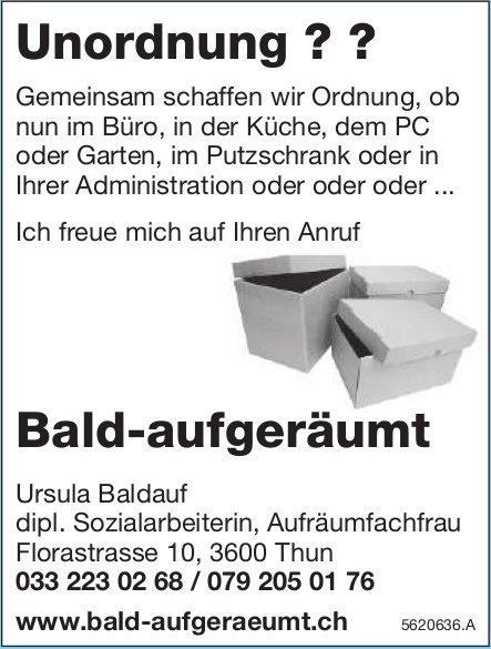 Ursula Baldauf dipl. Sozialarbeiterin, Aufräumfachfrau - Unordnung ?? Bald-aufgeräumt