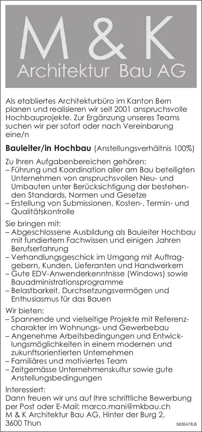Bauleiter/in Hochbau (Anstellungsverhältnis 100%) bei M &K Architektur Bau AG gesucht