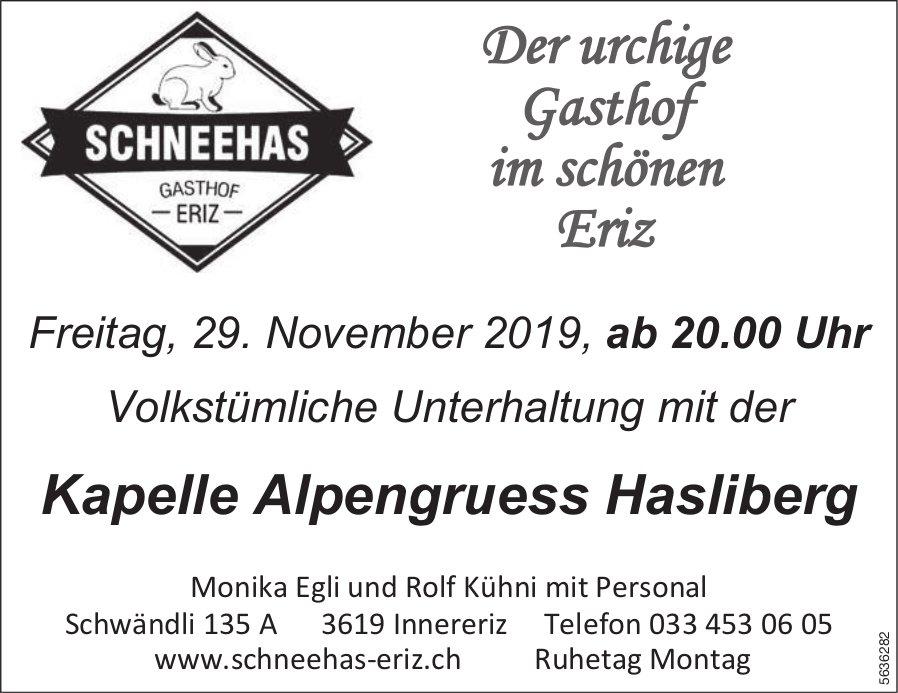 Volkstümliche Unterhaltung mit der Kapelle Alpengruess Hasliberg im Schneehas Gasthof am 29. Nov.