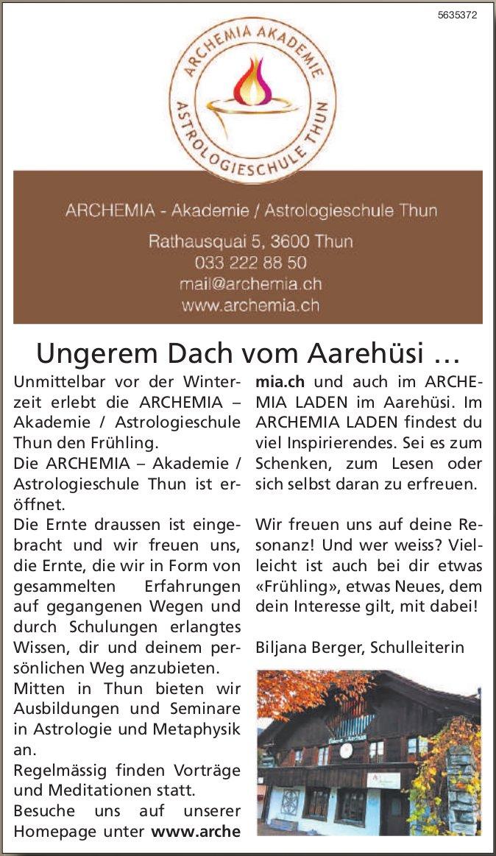 Ungerem Dach vom Aarehüsi …, ARCHEMIA - Akademie / Astrologieschule Thun