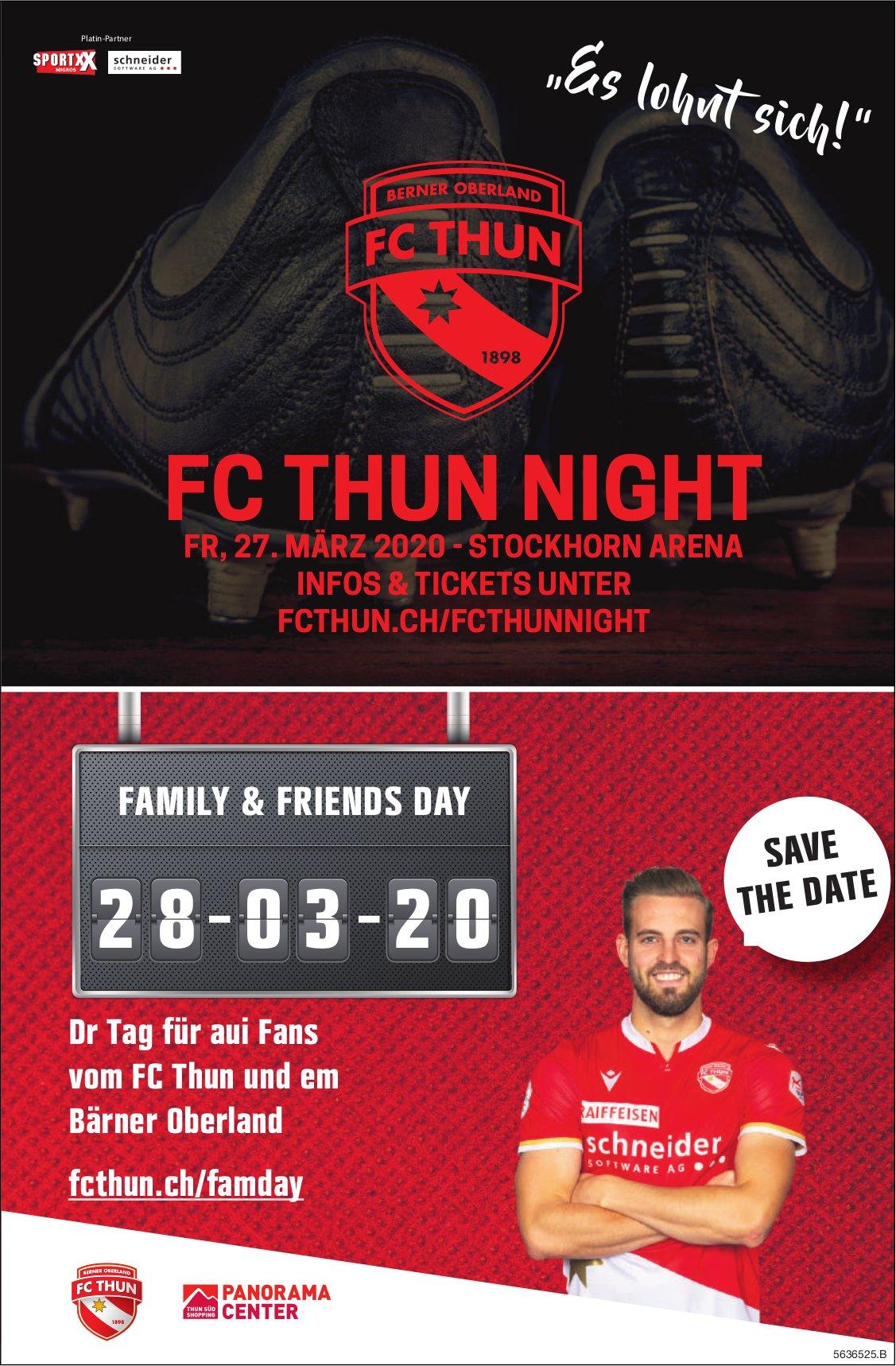 FC THUN NIGHT, am 27. März 2020 + FAMILY & FRIENDS DAY AM 28. MÄRZ 2020