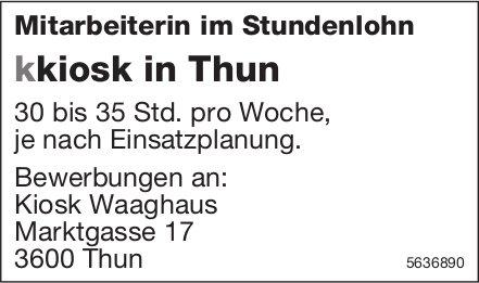 Mitarbeiterin im Stundenlohn, kkiosk in Thun, Kiosk Waaghaus, gesucht
