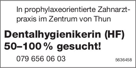 Dentalhygienikerin (HF) 50–100%, Zahnarztpraxis Thun, gesucht!