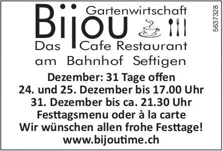Gartenwirtschaft Bijou, das Cafe Restaurant am Bahnhof Seftigen - Programm über die Festtage