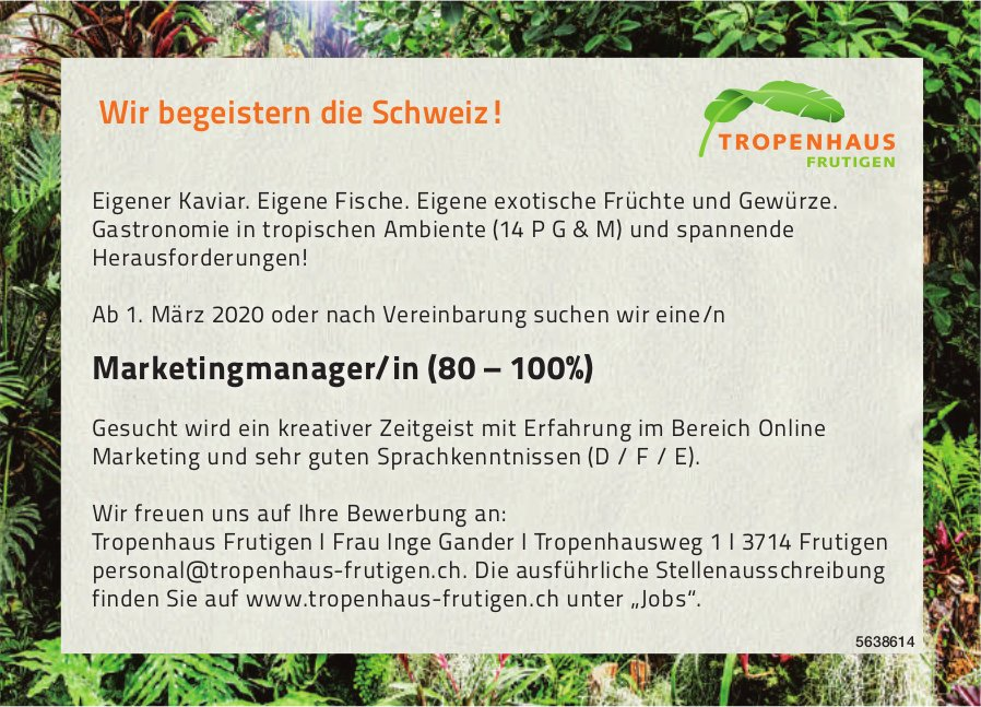 Marketingmanager/in (80 – 100%), Tropenhaus Frutigen,  Frutigen, Gesucht