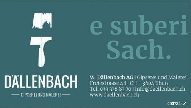 W. Dällenbach AG, Gipserei und Malerei - e suberi Sach.