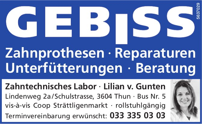 Zahntechnisches Labor , Lilian v. Gunten - Zahnprothesen, Reparaturen usw.