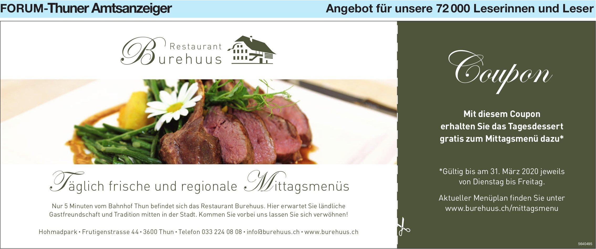 FORUM-Thuner Amtsanzeiger - Restaurant Burehuus: Coupon für Tagesdessert gratis zum Mittagsmenü