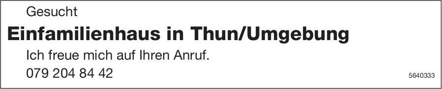 Einfamilienhaus in Thun/Umgebung gesucht