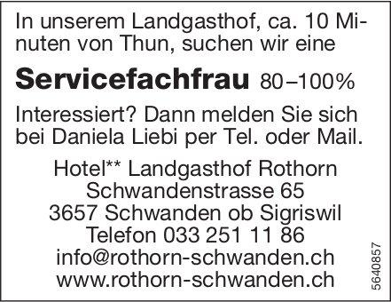 Servicefachfrau 80–100%, Hotel** Landgasthof Rothorn,  Schwanden, gesucht