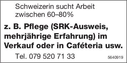 Schweizerin sucht Arbeit zwischen 60–80%, z. B. Pflege (SRK-Ausweis,  mehrjährige Erfahrung)