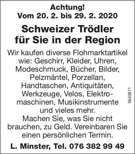 Achtung! Vom 20. 2. bis 29. 2. 2020 Schweizer Trödler für Sie in der Region