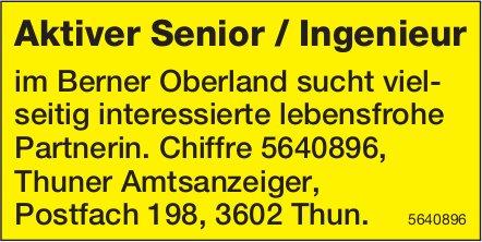 Aktiver Senior / Ingenieur im Berner Oberland sucht viel- seitig interessierte lebensfrohe Partnerin
