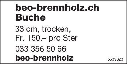 beo-brennholz.ch - Buche 33 cm,  trocken,  Fr. 150.– pro Ster