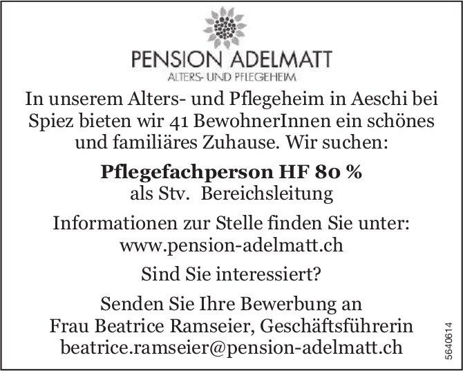 Pflegefachperson HF 80 %, Alters- und Pflegeheim PENSION ADELMATT, Aeschi, gesucht