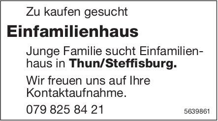 Einfamilienhaus in Thun/Steffisburg  zu kaufen gesucht