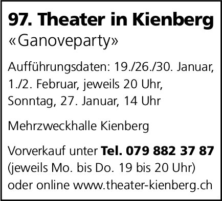 97. Theater in Kienberg «Ganoveparty», 19. Januar bis 2. Februar, Mehrzweckhalle Kienberg