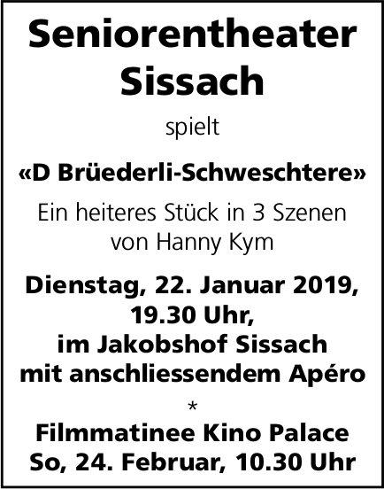 Seniorentheater Sissach spielt «D Brüederli-Schweschtere», 22. Januar, Jakobshof, Sissach