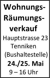 Wohnungs-Räumungsverkauf, 24. und 25. Mai, Tenniken