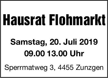 Hausrat Flohmarkt, 20. Juli, Zunzgen