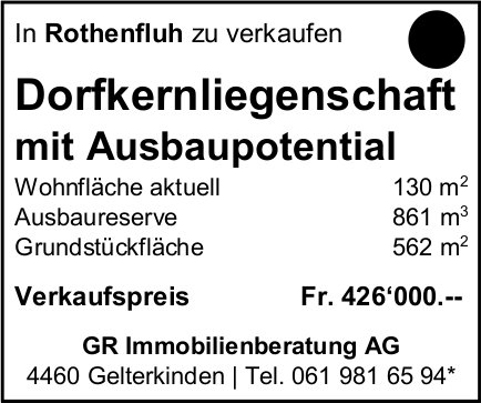 Dorfkernliegenschaft mit Ausbaupotential, Rothenfluh, zu verkaufen