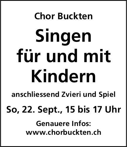 Chor Buckten, 22. September - Singen für und mit Kindern