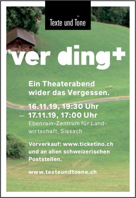 Ver ding+, Theaterabend, 16. und 17. November, Ebenrain-Zentrum, Sissach