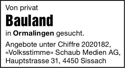 Bauland, Ormalingen, gesucht