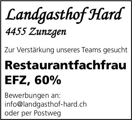 Restaurantfachfrau EFZ, Landgasthof Hard,  Zunzgen, Gesucht
