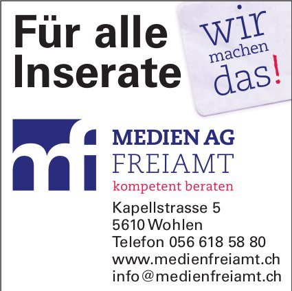 Für alle Inserate, Medien AG Freiamt