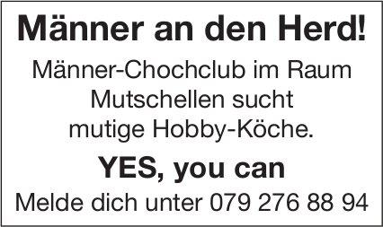 Männer-Chochclub im Raum Mutschellen sucht mutige Hobby-Köche.