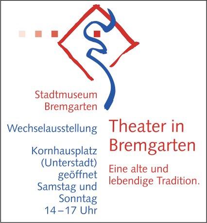 Stadtmuseum Bremgarten - Theater in Bremgarter: Eine alte und lebendige Tradition.