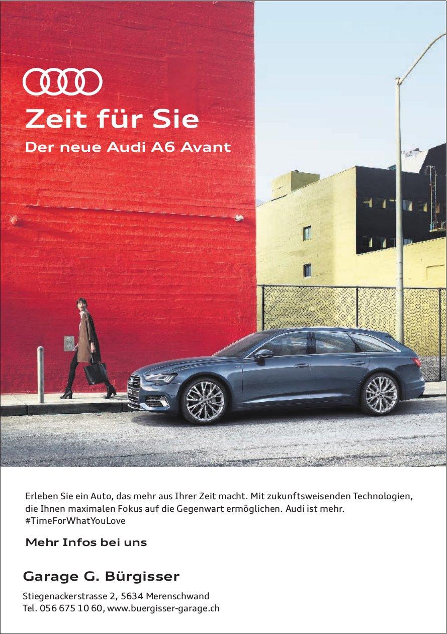 Garage G. Bürgisser - Zeit für Sie: Der neue Audi A6 Avant