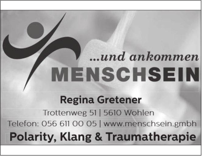 ...und ankommen MENSCH SEIN, Regina Gretener - Polarity, Klang & Traumatherapie