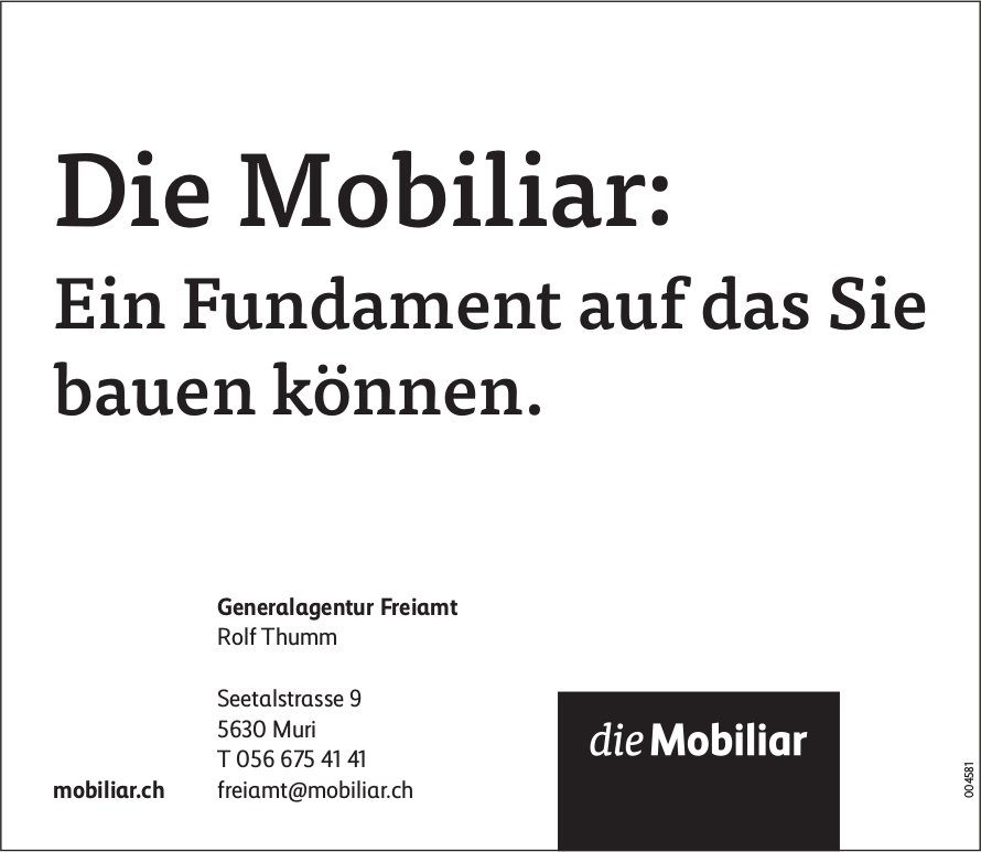 Die Mobiliar: Ein Fundament auf das Sie bauen können.