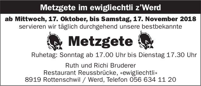 Metzgete im ewigliechtli z'Werd, 17. Oktober - 17. November