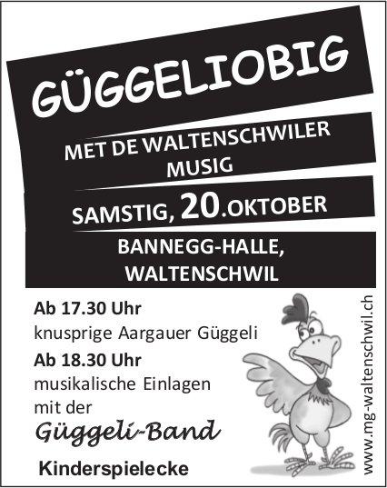 Güggeliobig, 20. Oktober, Bannegg-Halle, Waltenschwil