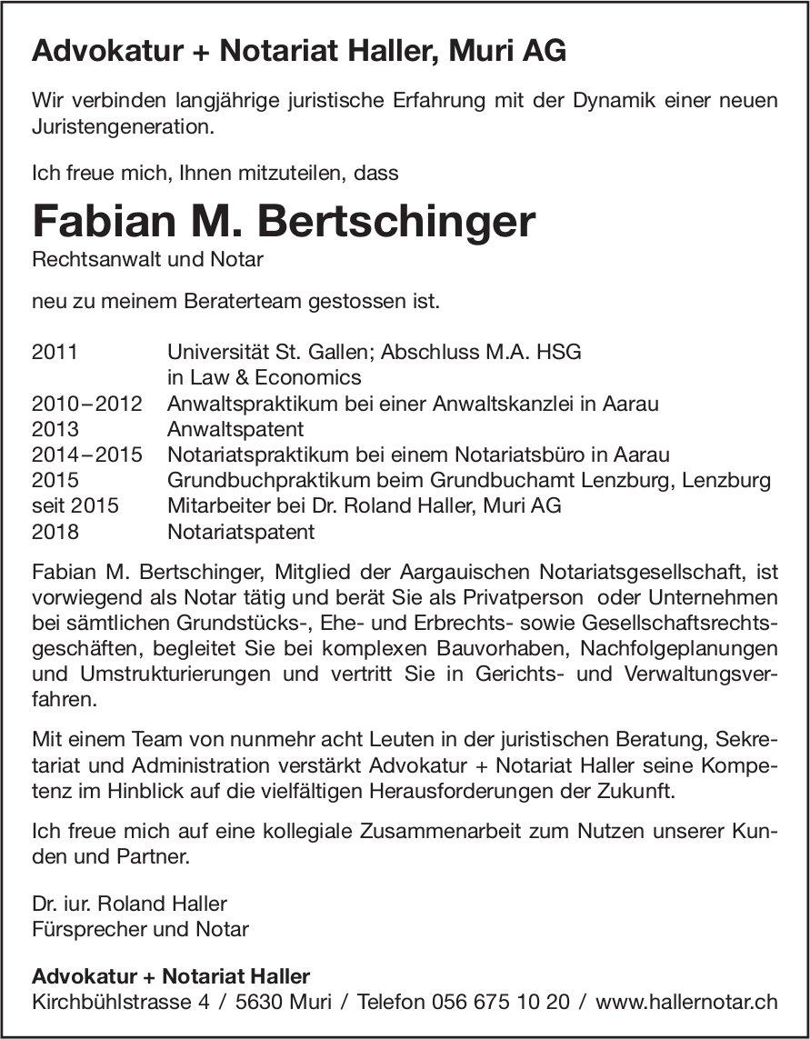 Advokatur + Notariat Haller - Fabian M. Bertschinger, Rechtsanwalt und Notar neu zum Beraterteam
