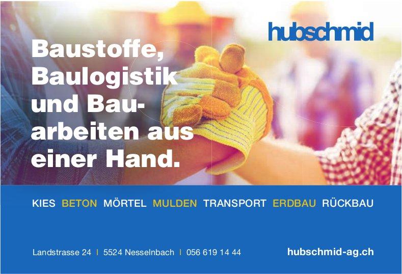 Hubschmid - Baustoffe, Baulogistik und Bauarbeiten aus einer Hand.