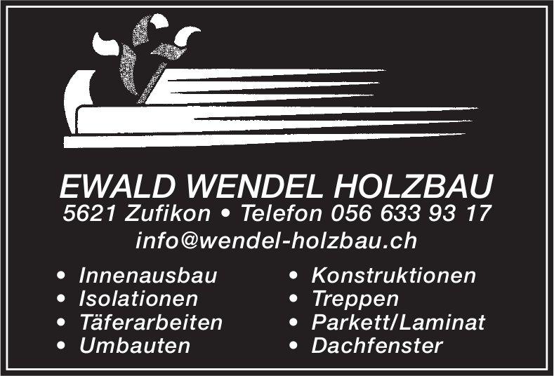 EWALD WENDEL HOLZBAU - Innenausbau, Konstruktionen, Isolationen, uwm.