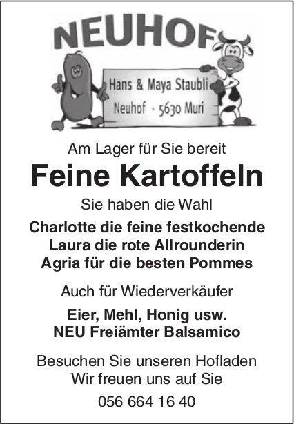Hans & Maya Staubli, Neuhpf - Am Lager für Sie bereit Feine Kartoffeln