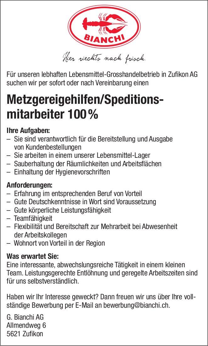 Metzgereigehilfen/Speditionsmitarbeiter 100% Bei G. Bianchi AG gesucht