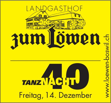 Tanznacht 40, 14. Dez., Landgasthof zum Löwen