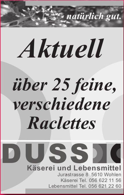 DUSS Käserei und Lebensmittel - Aktuell: über 25 feine, verschiedene Raclettes