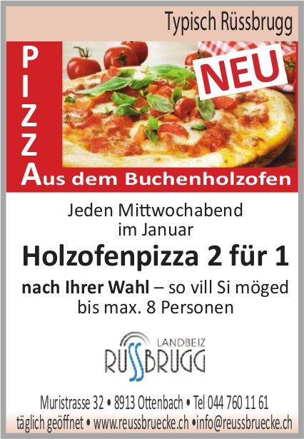 Typisch Rüssbrugg - Jeden Mittwochabend im Januar: Holzofenpizza 2 für 1