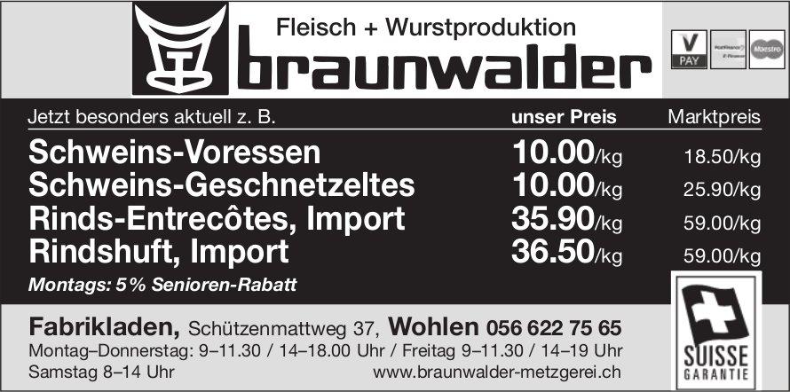 Fleisch + Wurstproduktion Braunwalder - Jetzt besonders aktuell