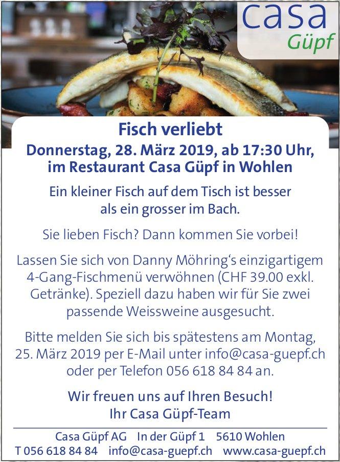 Casa Güpf in Wohlen - Fisch verliebt am 28. März