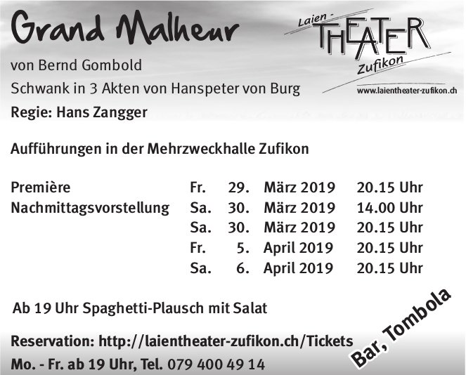 "Laien-Theater Zufikon - ""Grand Malheur"" von Bernd Gombold, 29./30. März & 5./6. April"