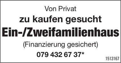 Von Privat zu kaufen gesucht: Ein-/Zweifamilienhaus